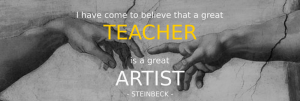 Teacher is an Artist - Steinbeck